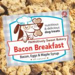 Pawsitively Sweet Bakery Bacon Breakfast dog treats